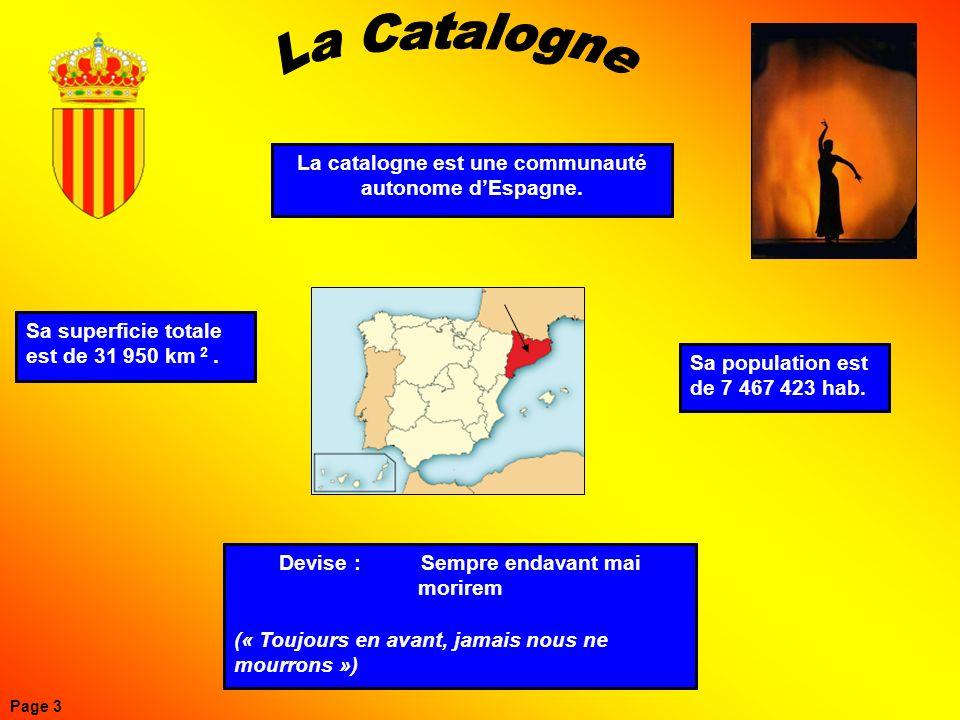 La Catalogne La catalogne est une communauté autonome d'Espagne.