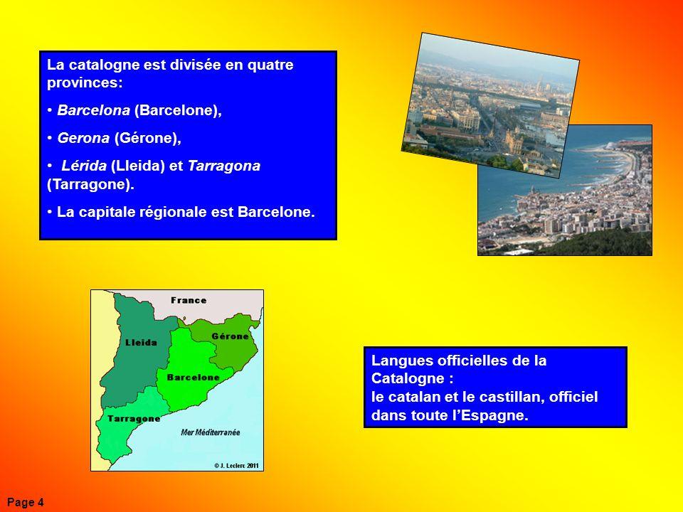La catalogne est divisée en quatre provinces: Barcelona (Barcelone),