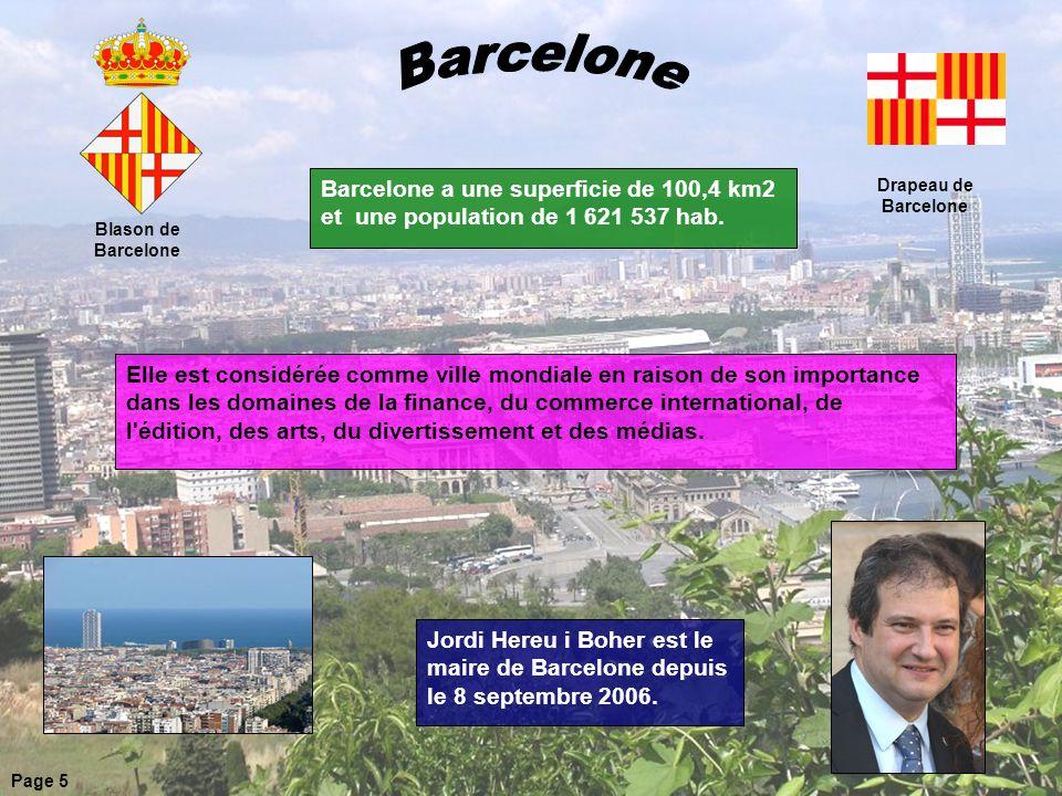 Barcelone Barcelone a une superficie de 100,4 km2 et une population de 1 621 537 hab. Drapeau de Barcelone.
