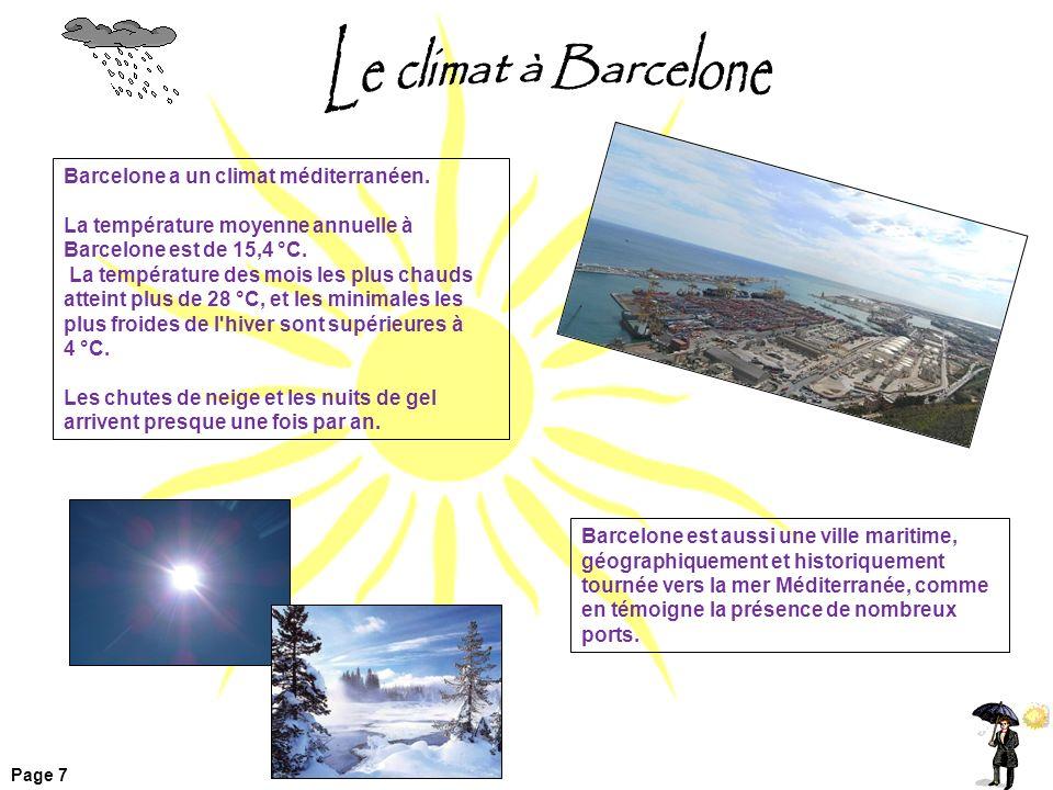 Le climat à Barcelone Barcelone a un climat méditerranéen.