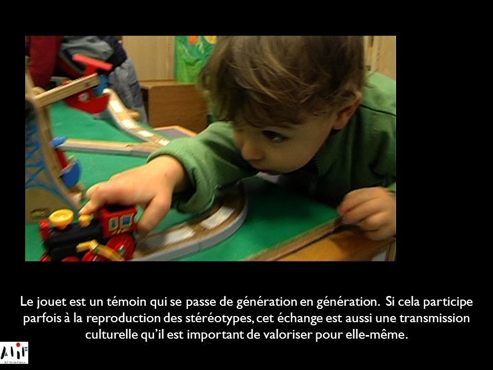 Le jouet est un témoin qui se passe de génération en génération