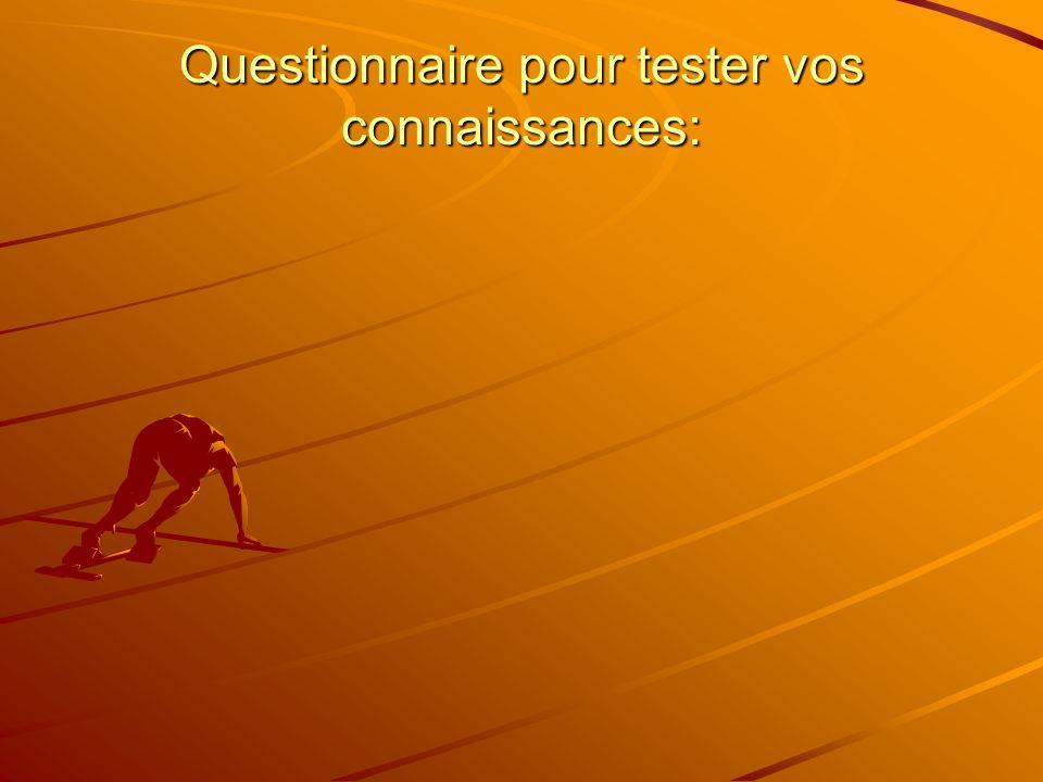 Questionnaire pour tester vos connaissances: