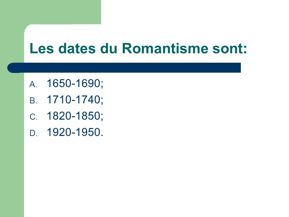 Les dates du Romantisme sont: