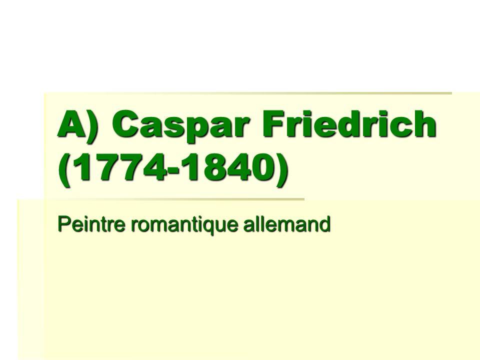A) Caspar Friedrich (1774-1840)
