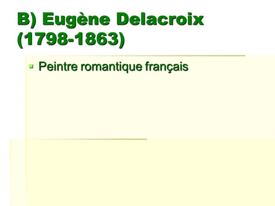 B) Eugène Delacroix (1798-1863)