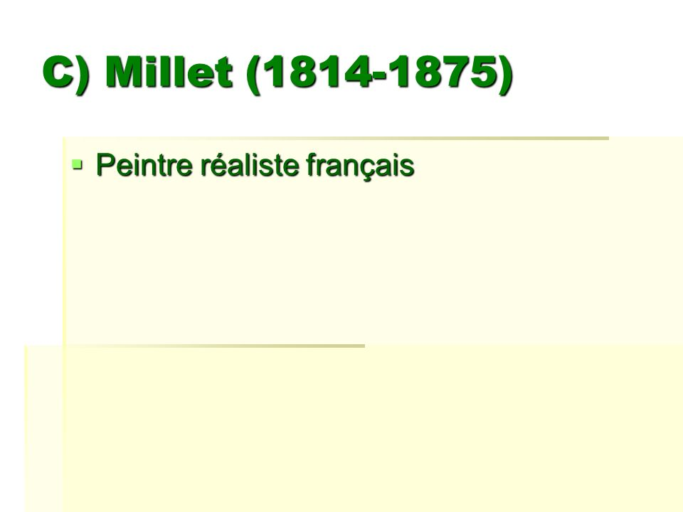 C) Millet (1814-1875) Peintre réaliste français
