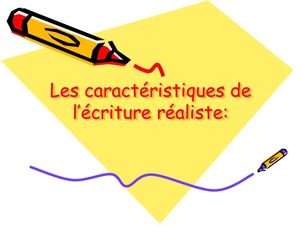 Les caractéristiques de l'écriture réaliste: