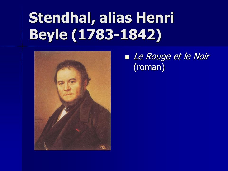 Stendhal, alias Henri Beyle (1783-1842)