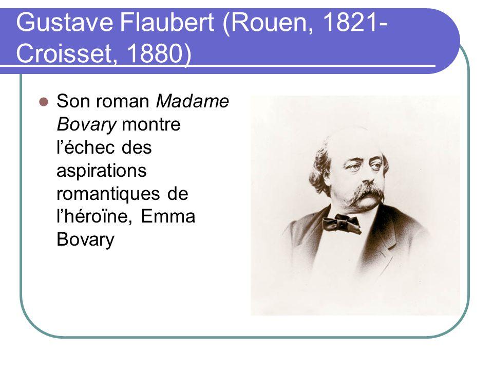 Gustave Flaubert (Rouen, 1821-Croisset, 1880)