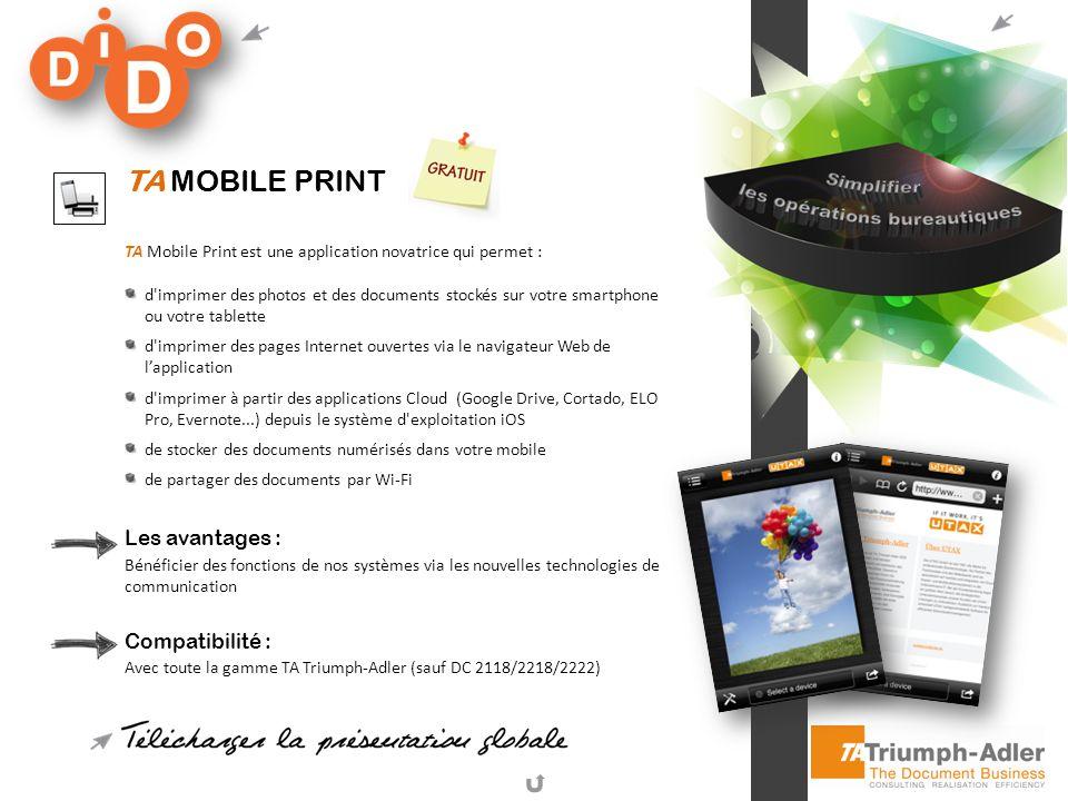 TA Mobile Print Les avantages : Compatibilité :