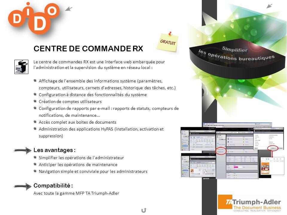 Centre De Commande RX Les avantages : Compatibilité :