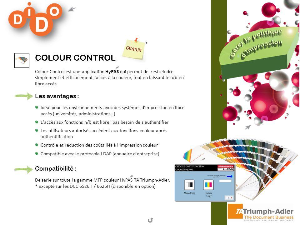 Colour Control Les avantages : Compatibilité : *