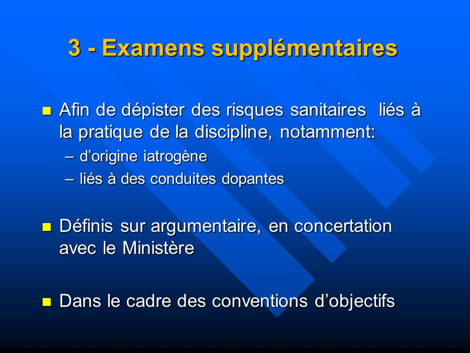 3 - Examens supplémentaires