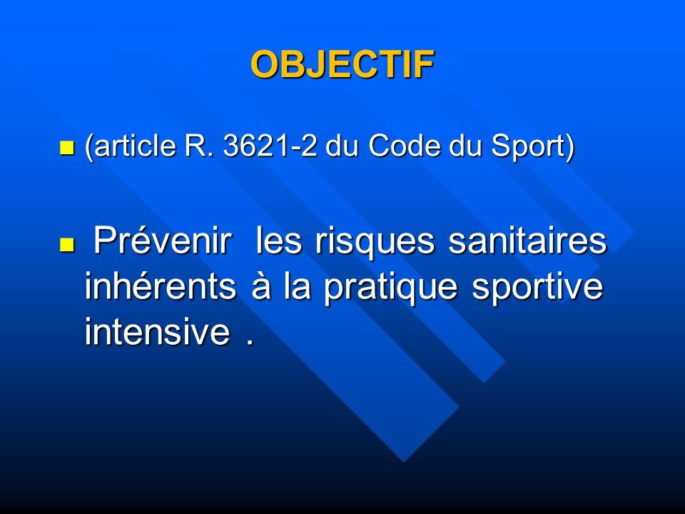 OBJECTIF (article R. 3621-2 du Code du Sport)