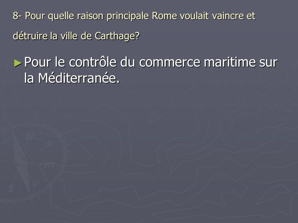 Pour le contrôle du commerce maritime sur la Méditerranée.