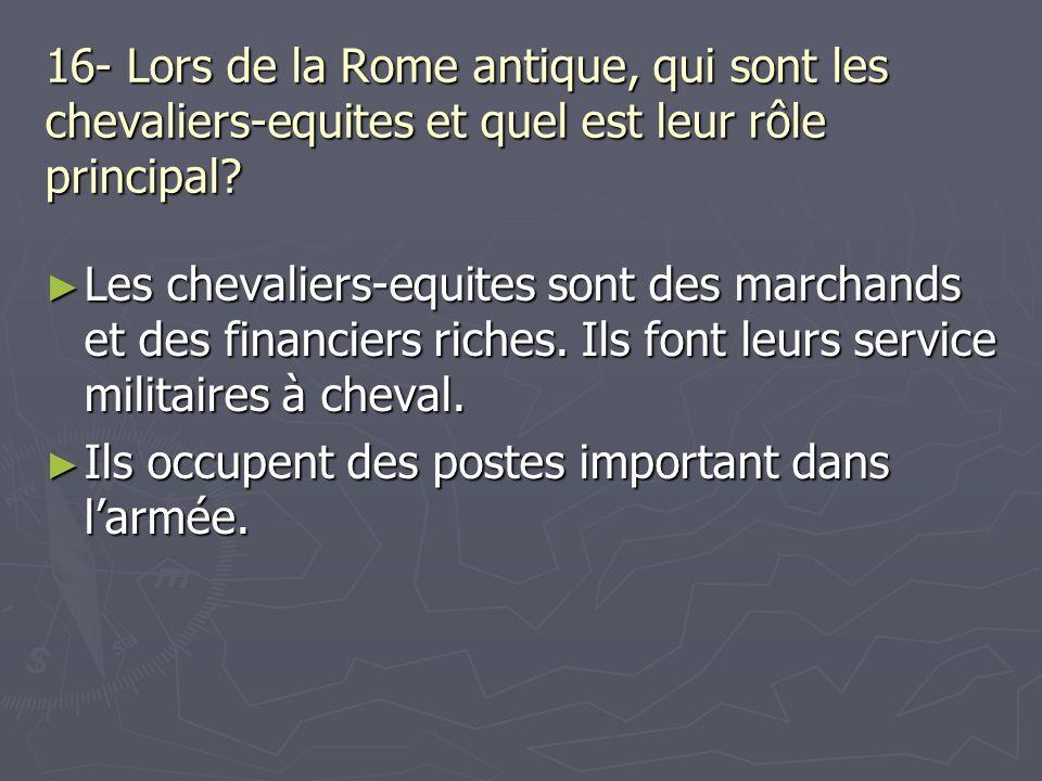 16- Lors de la Rome antique, qui sont les chevaliers-equites et quel est leur rôle principal