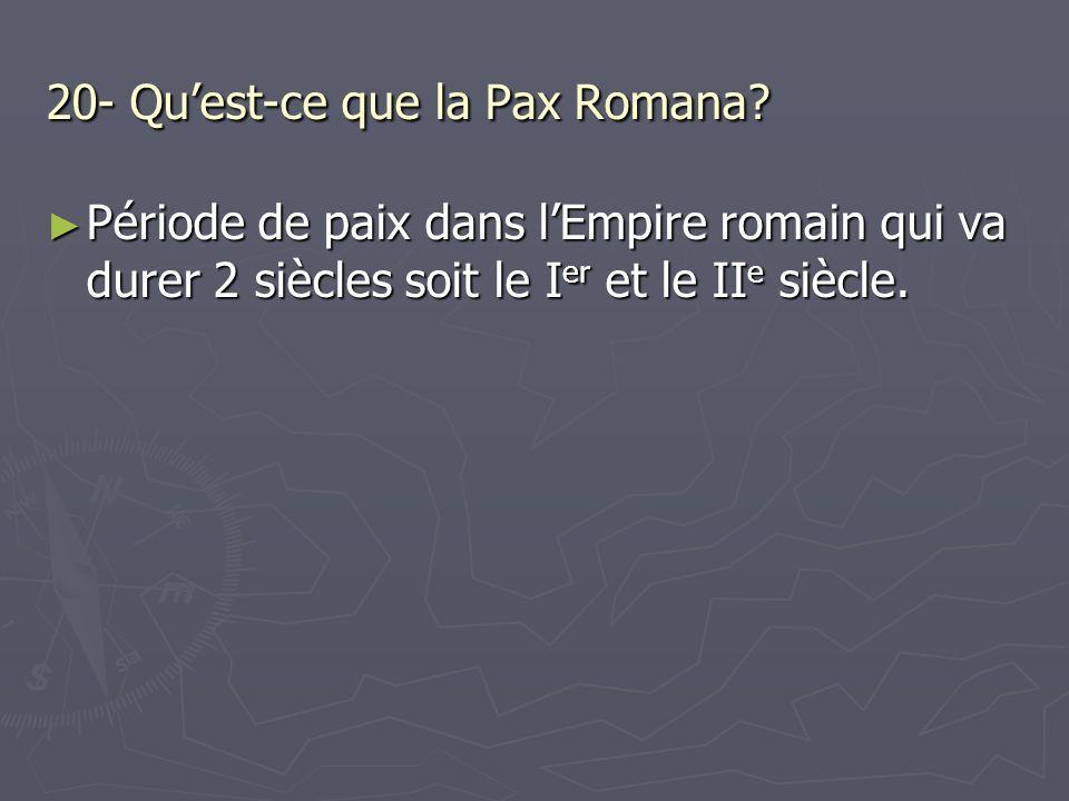 20- Qu'est-ce que la Pax Romana