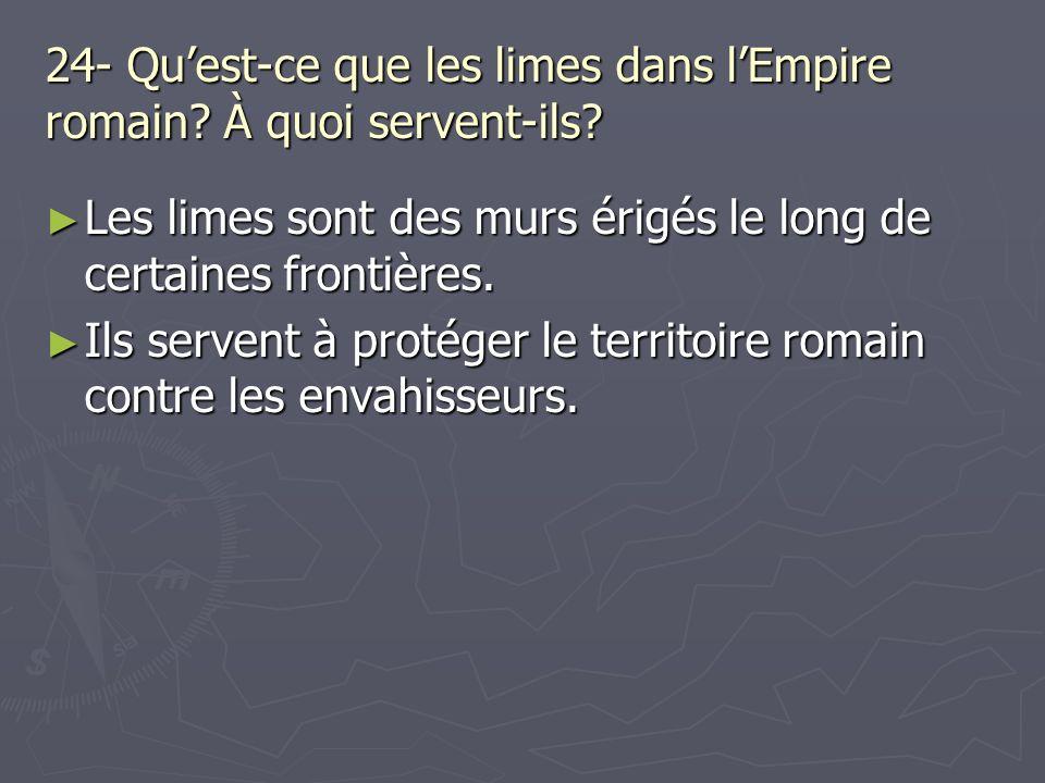24- Qu'est-ce que les limes dans l'Empire romain À quoi servent-ils