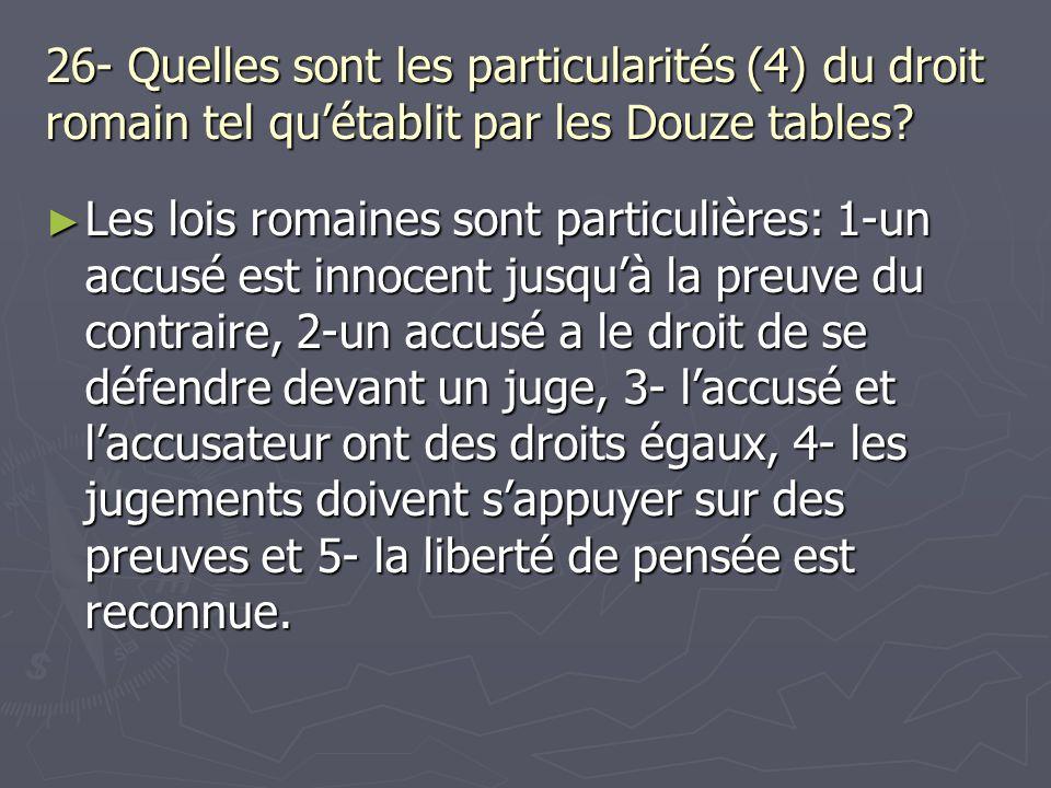 26- Quelles sont les particularités (4) du droit romain tel qu'établit par les Douze tables
