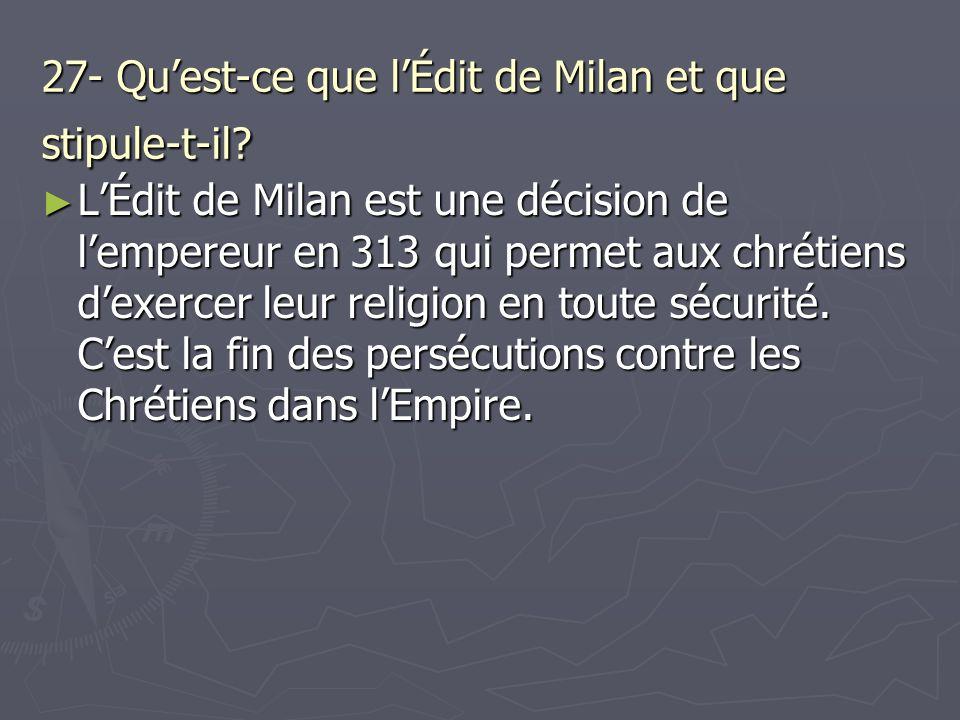 27- Qu'est-ce que l'Édit de Milan et que stipule-t-il