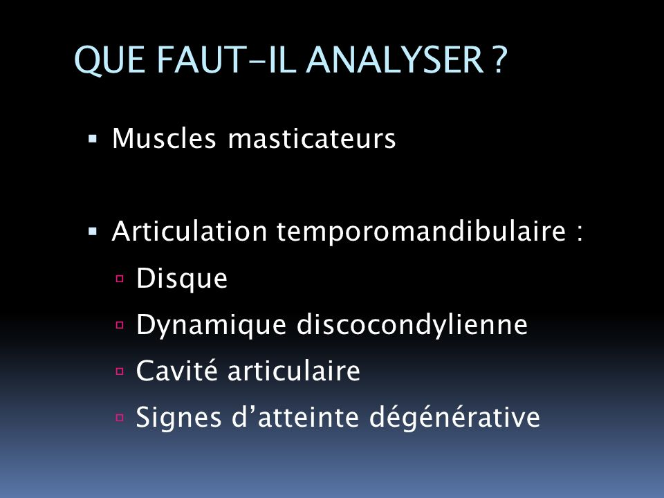 QUE FAUT-IL ANALYSER Muscles masticateurs