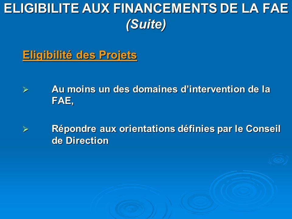 ELIGIBILITE AUX FINANCEMENTS DE LA FAE (Suite)