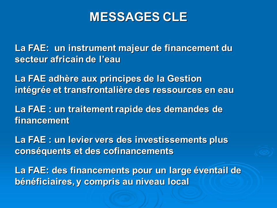 MESSAGES CLE La FAE: un instrument majeur de financement du secteur africain de l'eau.