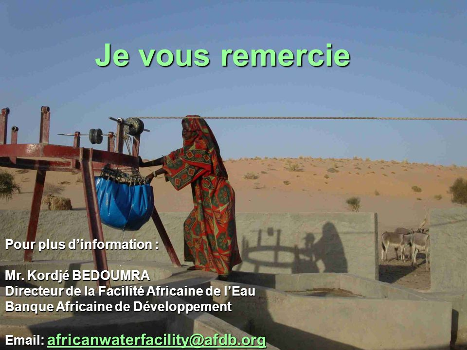Je vous remercie Pour plus d'information : Mr. Kordjé BEDOUMRA