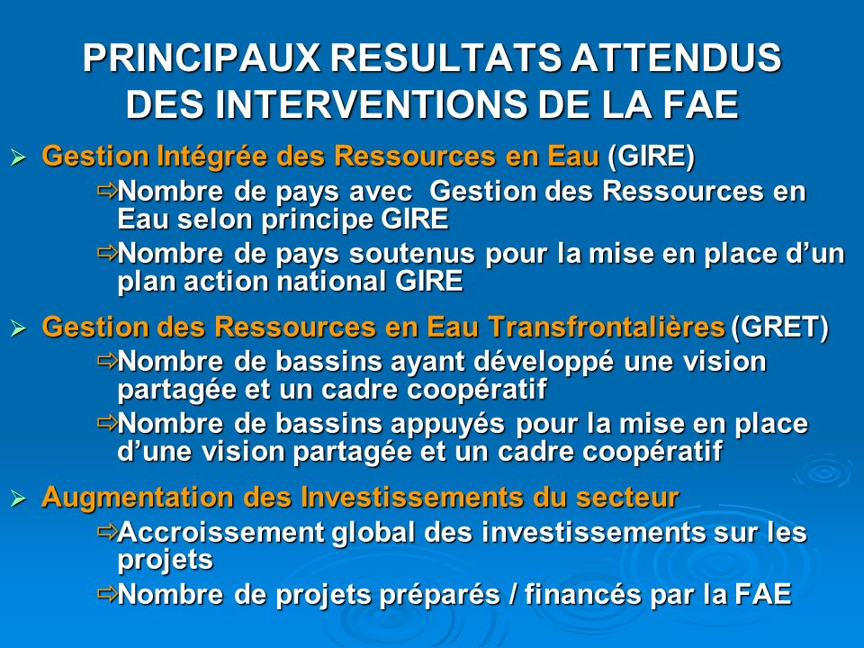 PRINCIPAUX RESULTATS ATTENDUS DES INTERVENTIONS DE LA FAE