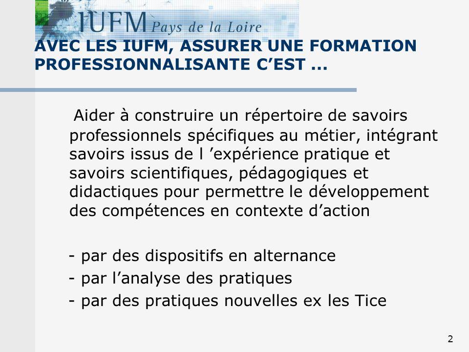AVEC LES IUFM, ASSURER UNE FORMATION PROFESSIONNALISANTE C'EST ...