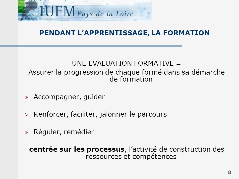PENDANT L'APPRENTISSAGE, LA FORMATION