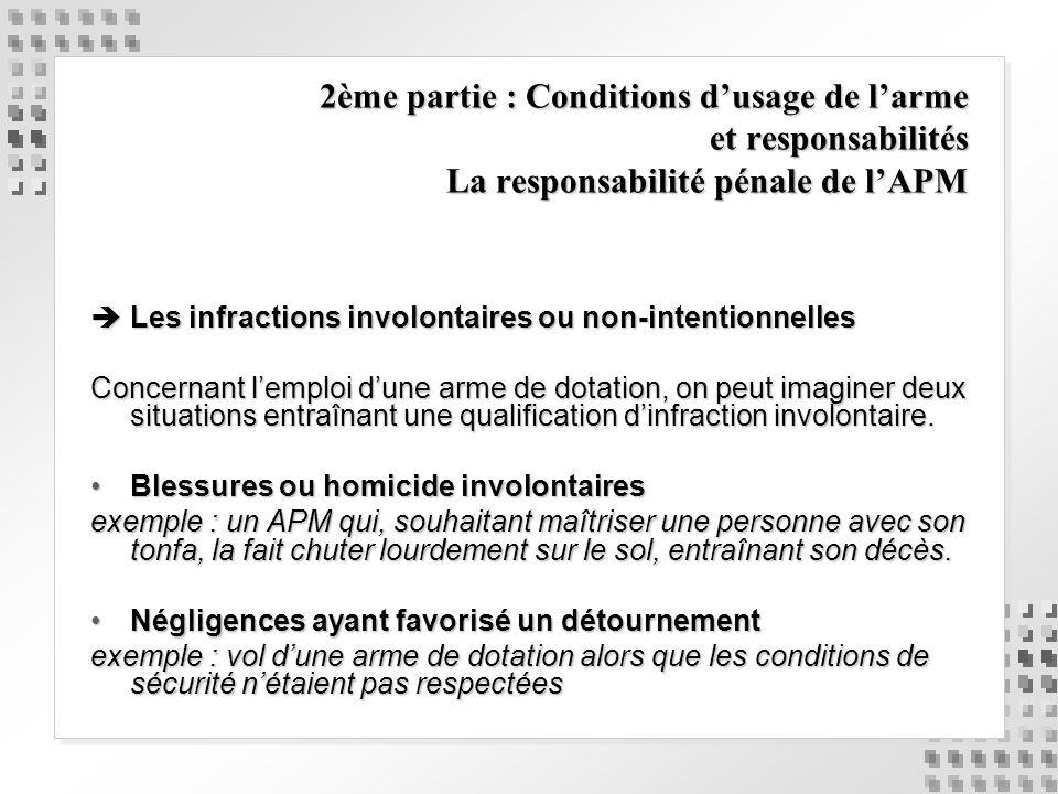 2ème partie : Conditions d'usage de l'arme et responsabilités La responsabilité pénale de l'APM