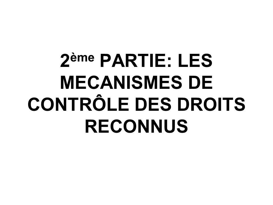 2ème PARTIE: LES MECANISMES DE CONTRÔLE DES DROITS RECONNUS