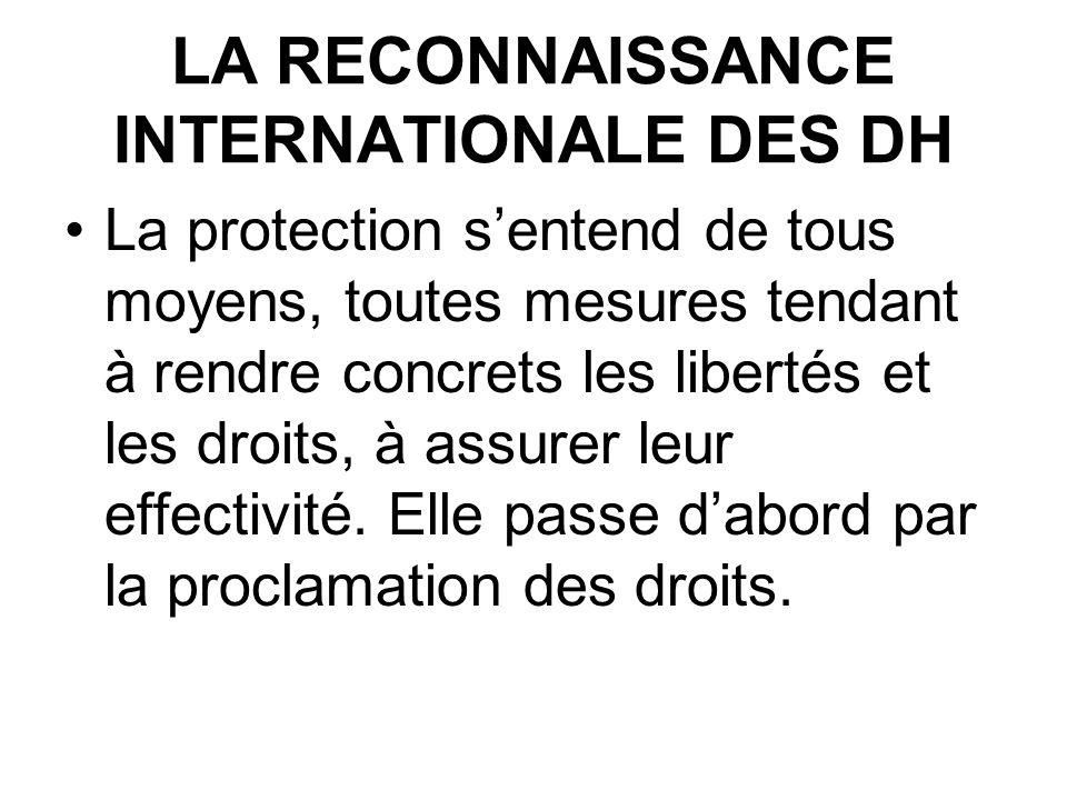 LA RECONNAISSANCE INTERNATIONALE DES DH