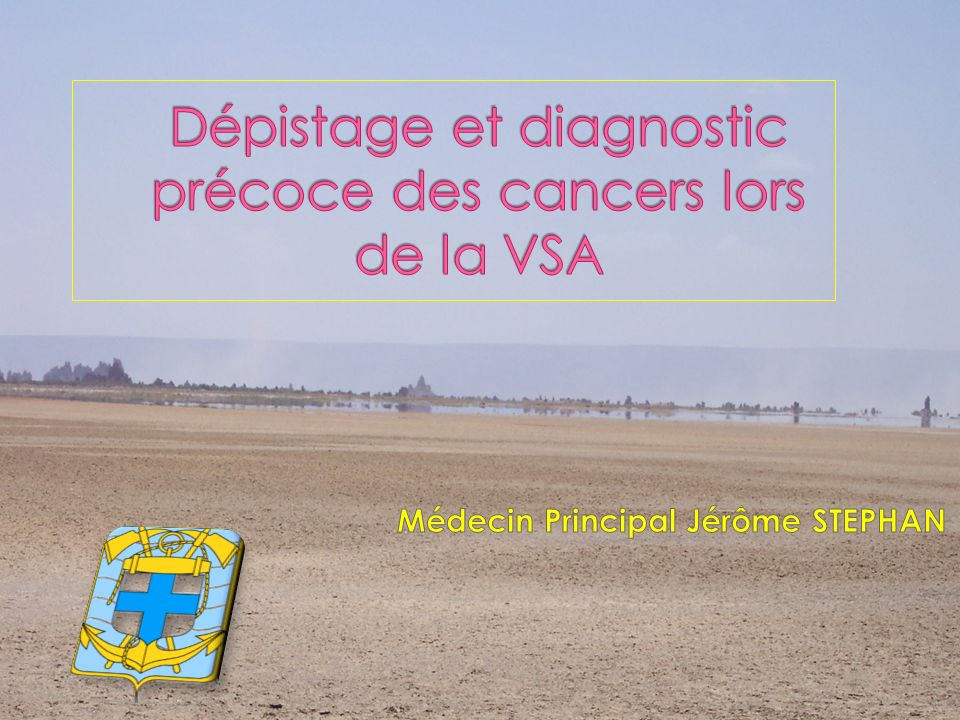 Dépistage et diagnostic précoce des cancers lors de la VSA