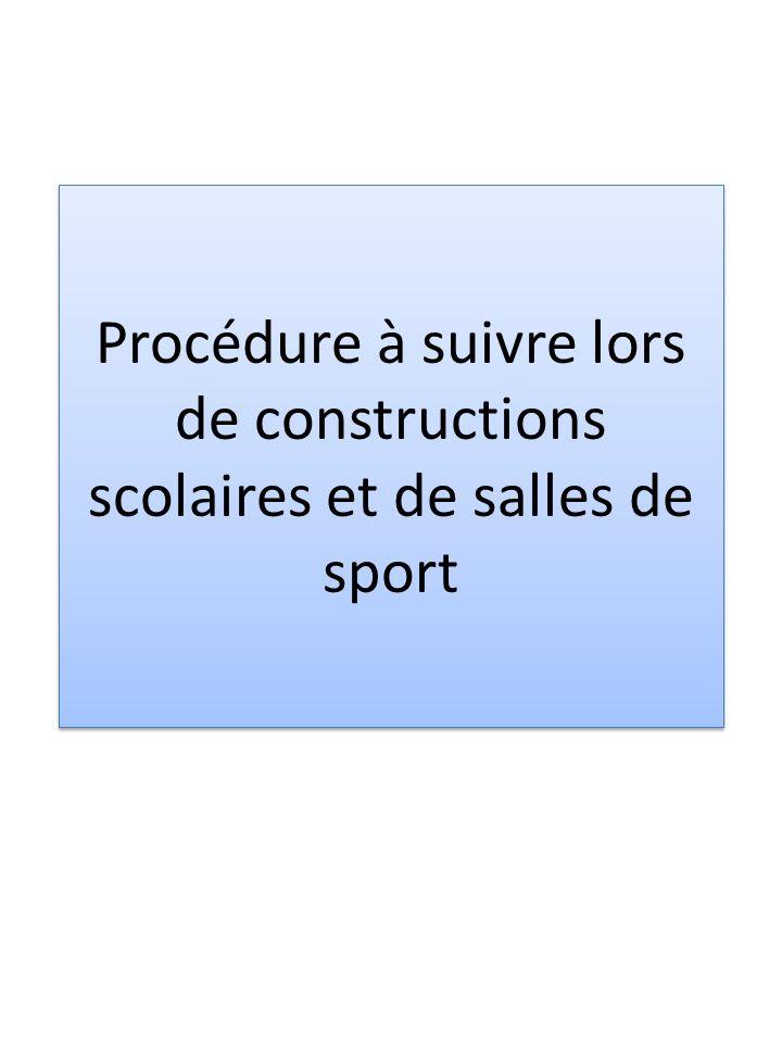 Procédure à suivre lors de constructions scolaires et de salles de sport