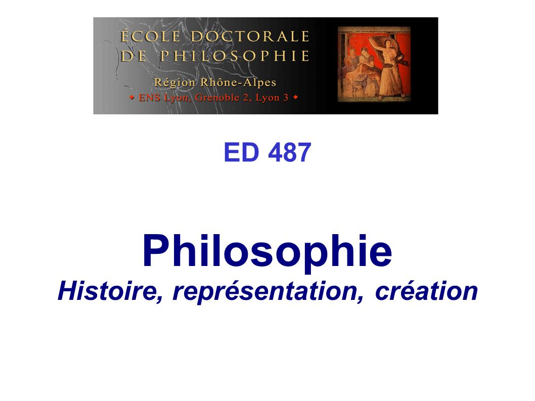 Philosophie Histoire, représentation, création