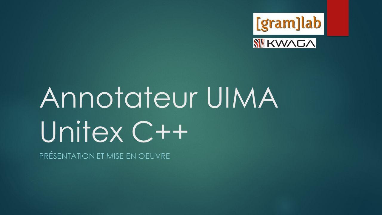 Annotateur UIMA Unitex C++