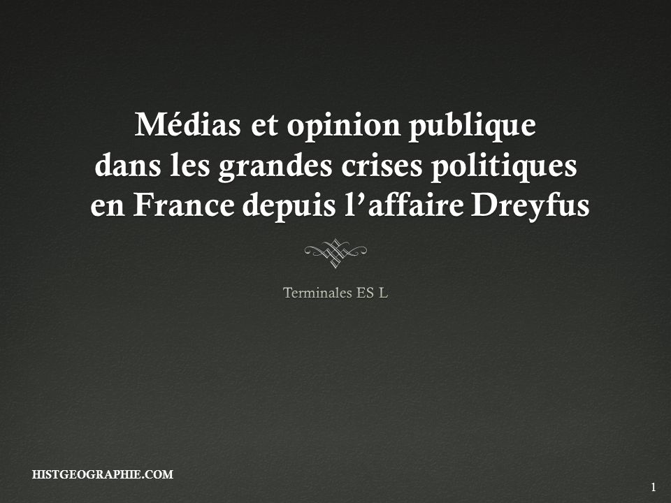 Médias et opinion publique dans les grandes crises politiques en France depuis l'affaire Dreyfus