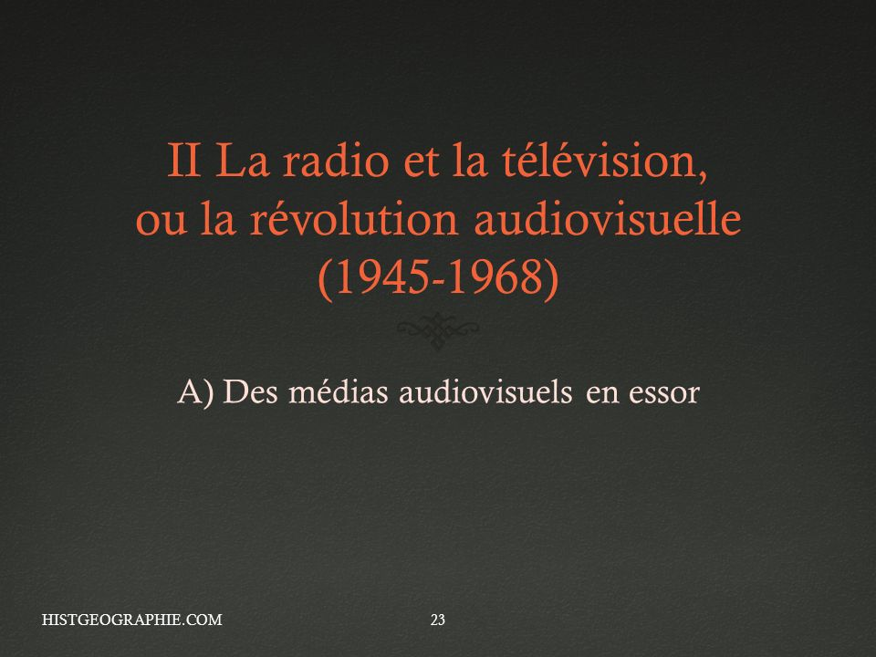 A) Des médias audiovisuels en essor