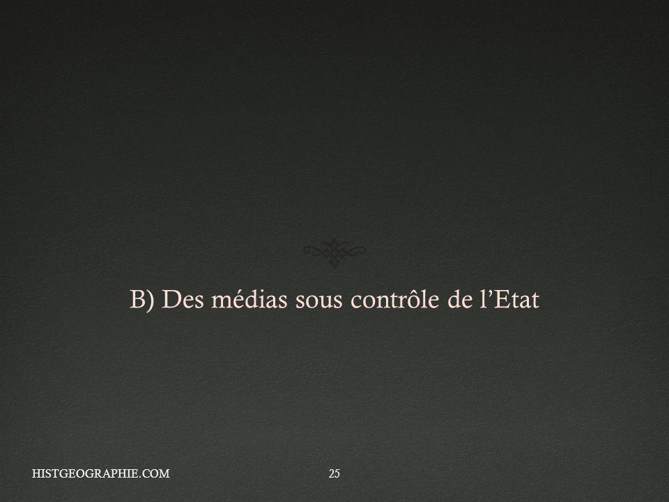 B) Des médias sous contrôle de l'Etat