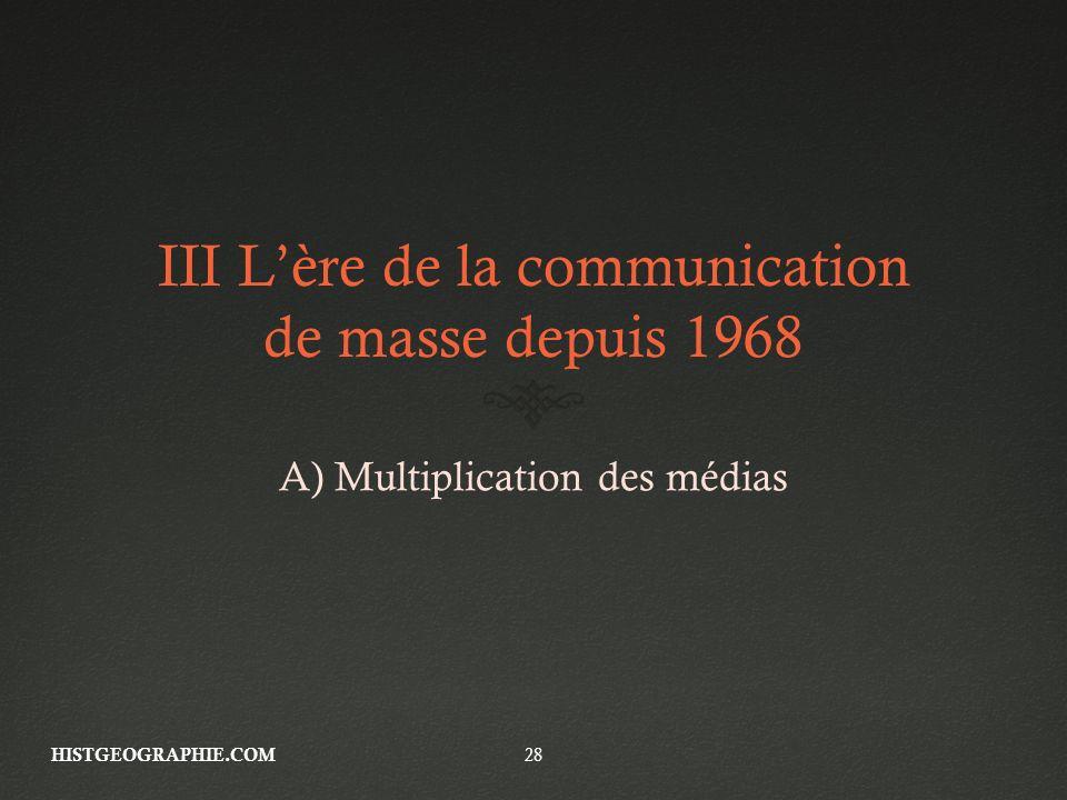 III L'ère de la communication de masse depuis 1968