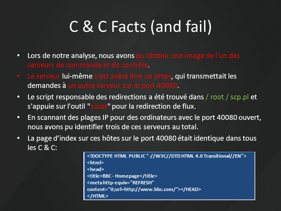 C & C Facts (and fail) Lors de notre analyse, nous avons pu obtenir une image de l un des serveurs de commande et de contrôle.