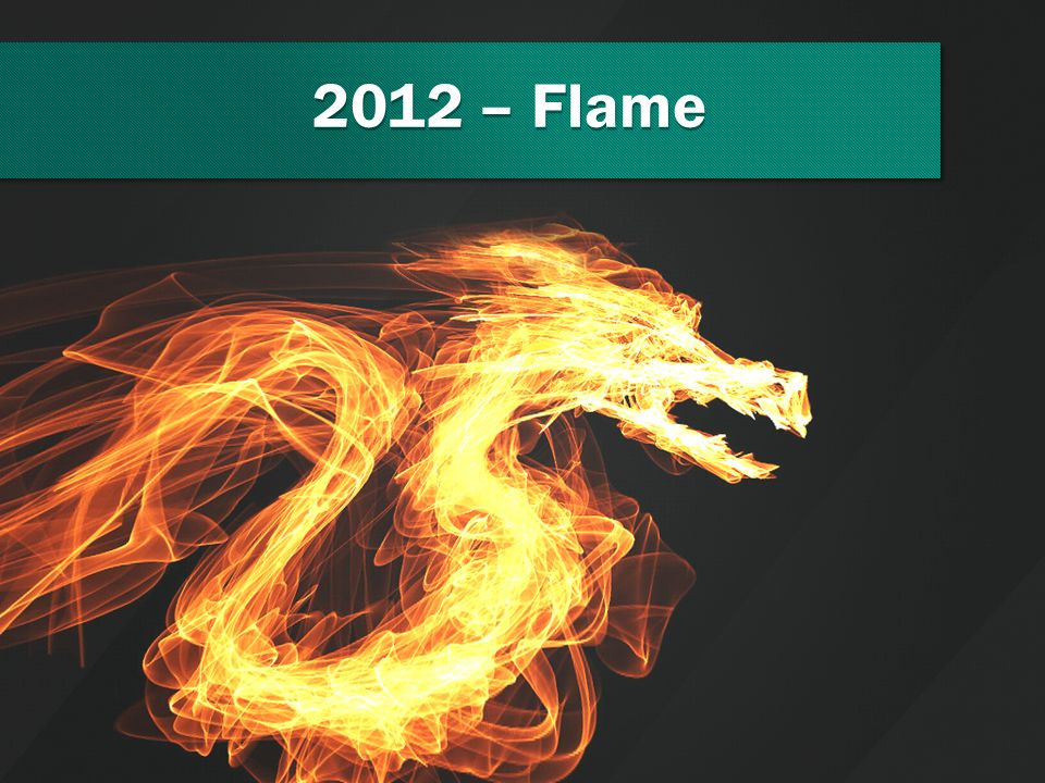 2012 – Flame