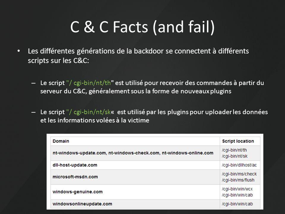C & C Facts (and fail) Les différentes générations de la backdoor se connectent à différents scripts sur les C&C: