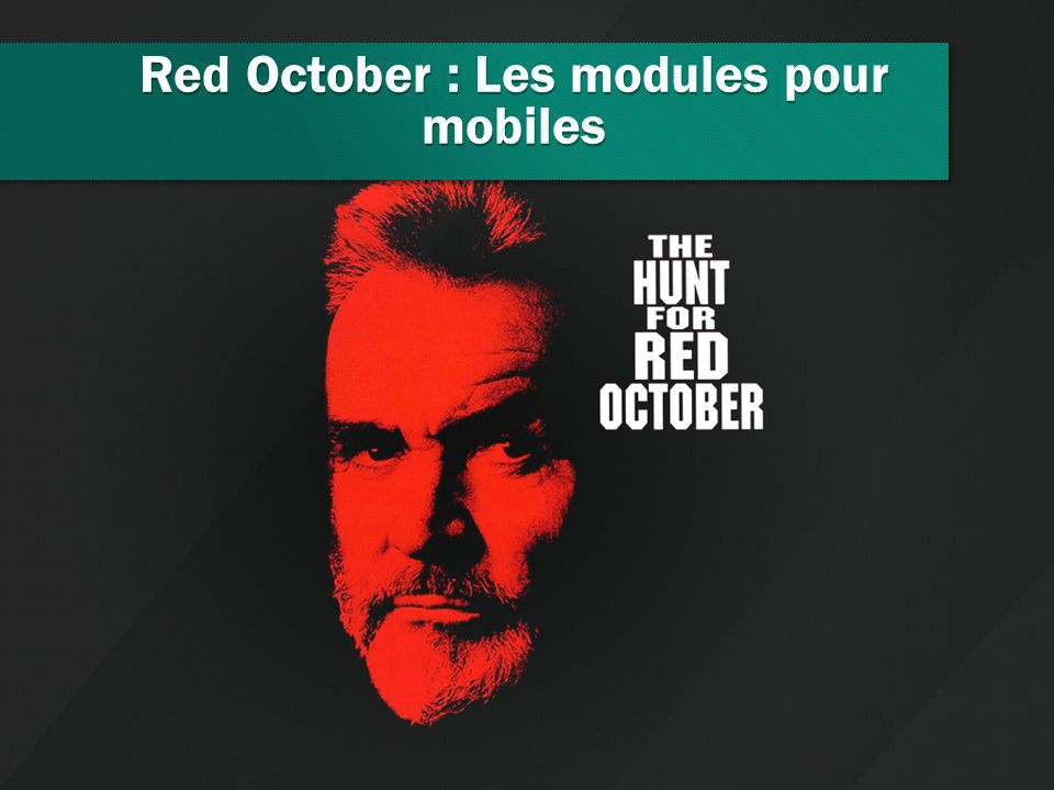 Red October : Les modules pour mobiles