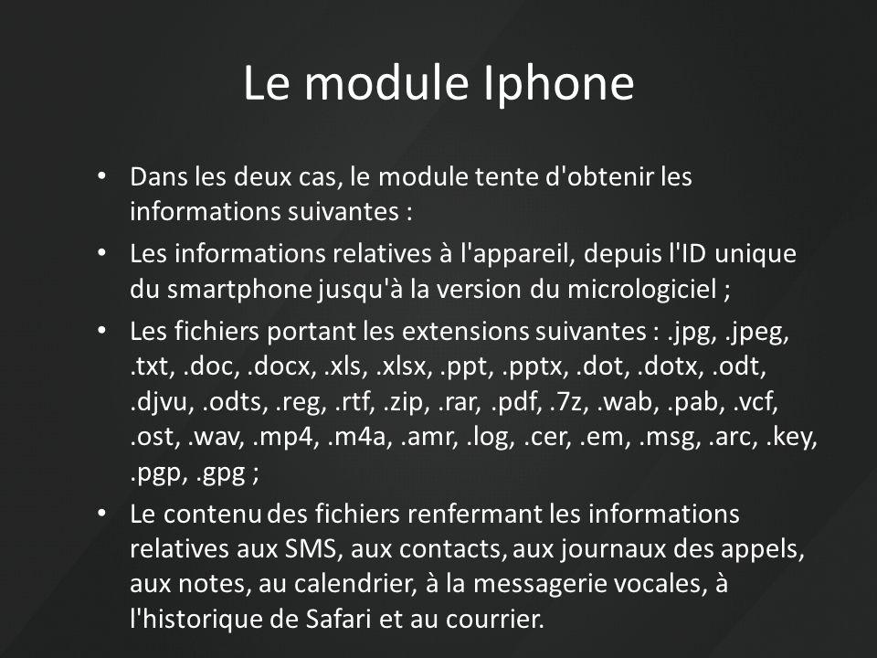 Le module Iphone Dans les deux cas, le module tente d obtenir les informations suivantes :