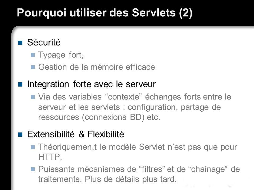 Pourquoi utiliser des Servlets (2)