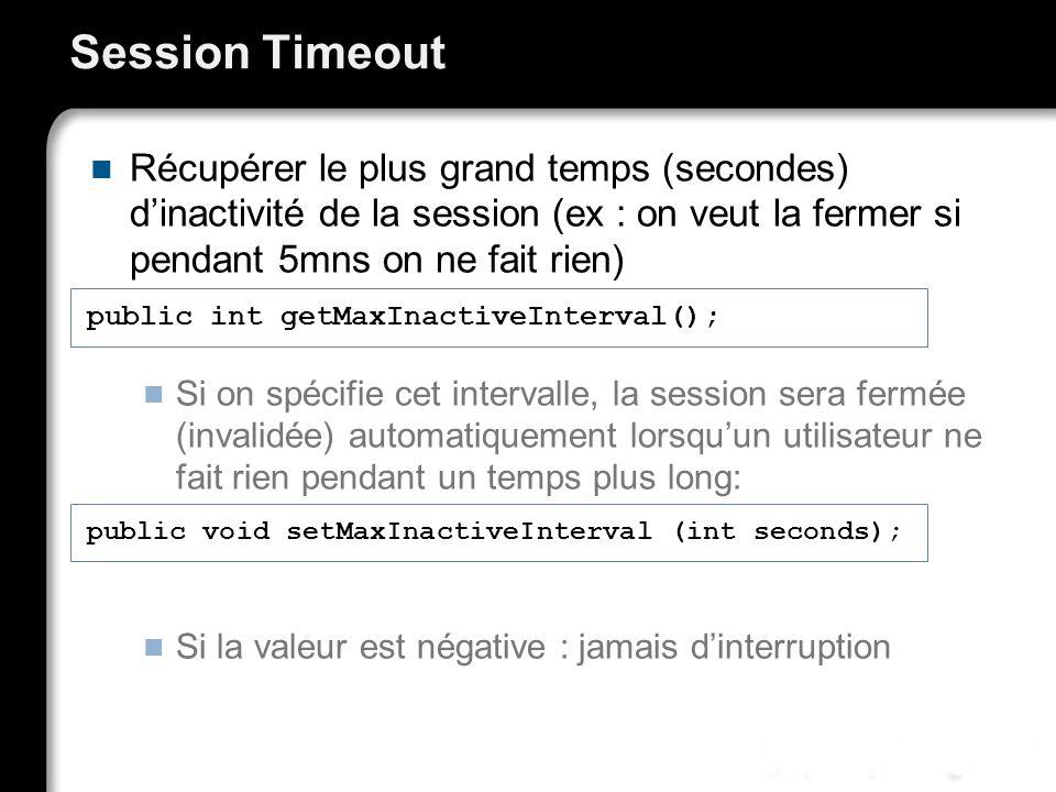 Session Timeout Récupérer le plus grand temps (secondes) d'inactivité de la session (ex : on veut la fermer si pendant 5mns on ne fait rien)