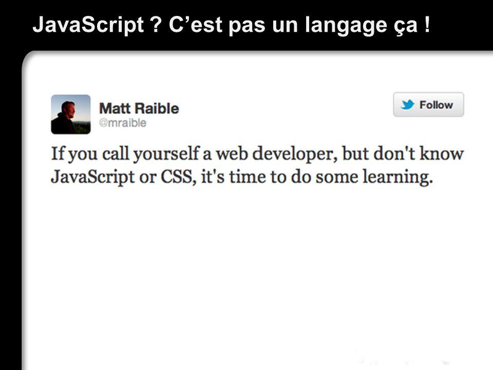 JavaScript C'est pas un langage ça !